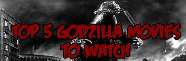 Top 5 Godzilla Movies